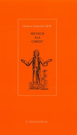 Mensch als Christ von Englisch OFM,  P. Laurentius, Schneider OFM,  P. Dr. Herbert