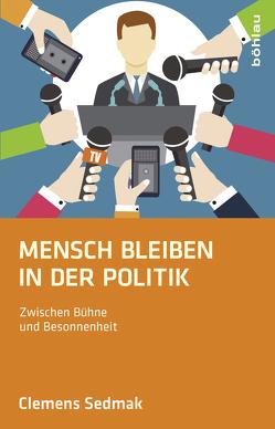 Mensch bleiben in der Politik von Buchner,  Elisabeth, Sedmak,  Clemens, Wintersteiger,  Mario