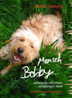 Mensch, Bobby! von Gartung,  Werner
