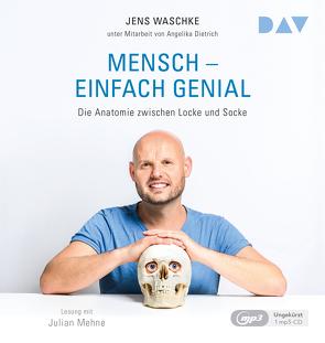 Mensch – einfach genial. Die Anatomie zwischen Locke und Socke von Krewer,  Harald, Mehne,  Julian, Waschke,  Jens