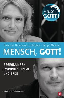 Mensch, Gott! von Hohmeyer-Lichtblau,  Susanne, Klement,  Tanja