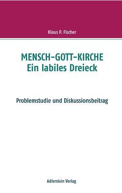 MENSCH-GOTT-KIRCHE von Fischer,  Klaus P.