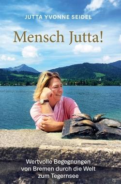 Mensch Jutta! von Seidel,  Jutta Yvonne