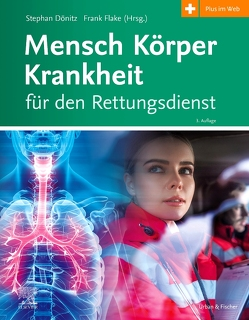 Mensch Körper Krankheit für den Rettungsdienst von Dönitz,  Stephan, Flake,  Frank