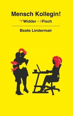 Mensch Kollegin! von Lindermair,  Beate