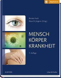 Mensch Körper Krankheit von Huch,  Renate, Jürgens,  Klaus D.