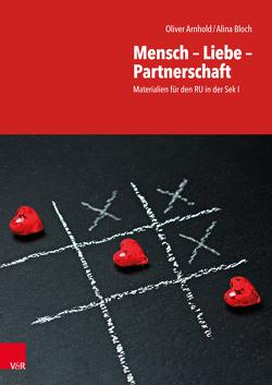 Mensch – Liebe – Partnerschaft von Arnhold,  Oliver, Bloch,  Alina