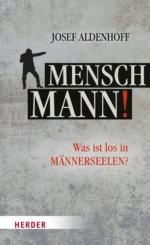 Mensch, Mann! von Aldenhoff,  Josef