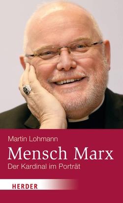 Mensch Marx von Lohmann,  Martin