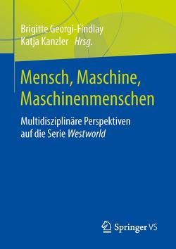 Mensch, Maschine, Maschinenmenschen von Georgi-Findlay,  Brigitte, Kanzler,  Katja