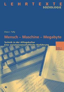 Mensch — Maschine — Megabyte von Tully,  Claus J.