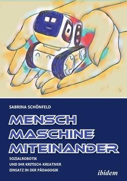 Mensch – Maschine – Miteinander von Schönfeld,  Sabrina