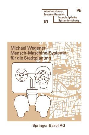 Mensch-Maschine-Systeme für die Stadtplanung von Wegener