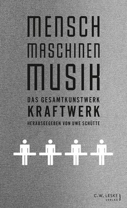 Mensch – Maschinen – Musik von Mallinder,  Stephen, Schütte,  Uwe