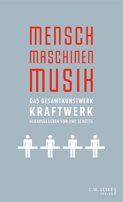 Mensch – Maschinen – Musik von Hell,  DJ, Schütte,  Uwe