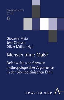 Mensch ohne Maß? von Clausen,  Jens, Maio,  Giovanni, Müller,  Oliver