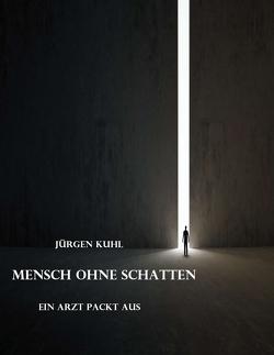 Mensch ohne Schatten von Kuhl,  Jürgen
