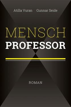 Mensch Professor von Seide,  Gunnar, Vuran,  Atilla