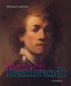 Mensch Rembrandt von Ladwein,  Michael