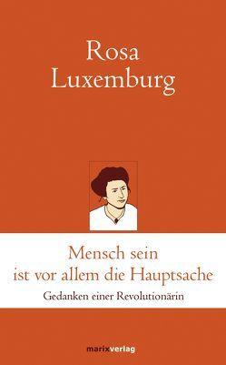 Mensch sein ist vor allem die Hauptsache von Kern,  Bruno, Luxemburg,  Rosa