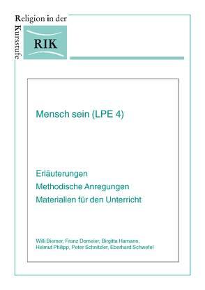 Mensch sein (LPE 4) von Biemer ,  Willi, Domeier,  Franz, Hamann,  Birgitta, Philipp,  Helmut, Schnitzler,  Peter, Schwefel,  Eberhard