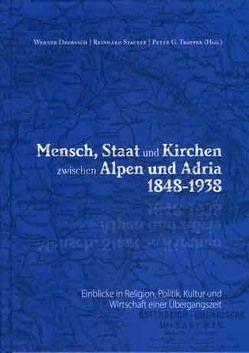 Mensch, Staat und Kirchen zwischen Alpen und Adria 1848-1938 von Drobesch,  Werner, Stauber,  Reinhard, Tropper,  Peter G