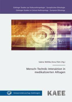 Mensch-Technik-Interaktion in medikalisierten Alltagen von Palm,  Anna, Wöhlke,  Sabine