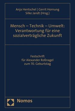 Mensch – Technik – Umwelt: Verantwortung für eine sozialverträgliche Zukunft von Hentschel,  Anja, Hornung,  Gerrit, Jandt,  Silke
