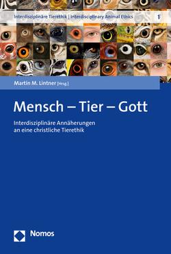 Mensch – Tier – Gott von Lintner,  Martin M.