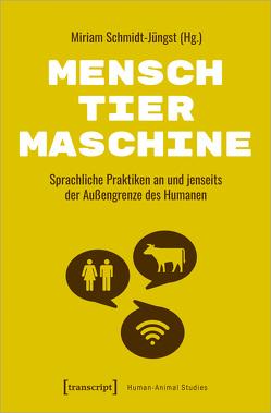 Mensch – Tier – Maschine von Schmidt-Jüngst,  Miriam
