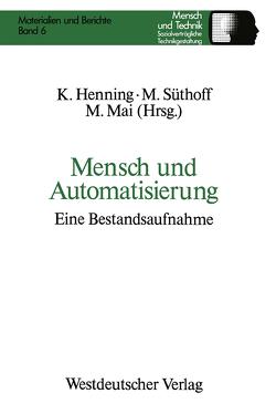 Mensch und Automatisierung von Henning,  Klaus, Mai,  Manfred, Süthoff,  Maike
