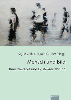Mensch und Bild von Gruber,  Harald, Völker,  Sigrid