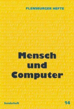 Mensch und Computer von Diederich,  Klas, Eurich,  Claus, Göttsche,  Helmut, Höfer,  Thomas, Lunkeit,  Rüdiger, Neumann,  Klaus D, Patzlaff,  Rainer, Schuberth,  Ernst, Weizenbaum,  Joseph