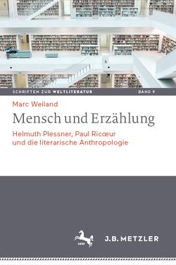 Mensch und Erzählung von Weiland,  Marc