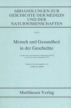 Mensch und Gesundheit in der Geschichte von Imhof,  Arthur E