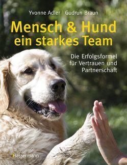 Mensch und Hund – ein starkes Team von Adler,  Yvonne, Braun,  Gudrun