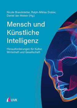 Mensch und Künstliche Intelligenz von Brandstetter,  Nicole, Dobler,  Ralph-Miklas, Ittstein,  Daniel Jan
