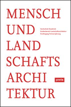 Mensch und Landschaftsarchitektur von Feldhusen,  Juliane, Feldhusen,  Sebastian