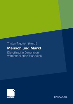 Mensch und Markt von Nguyen,  Tristan