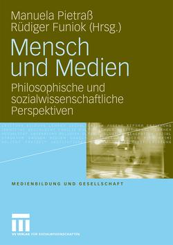 Mensch und Medien von Funiok,  Rüdiger, Pietraß,  Manuela