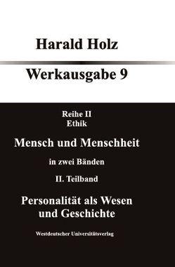 Mensch und Menschheit in zwei Bänden von Holz,  Harald