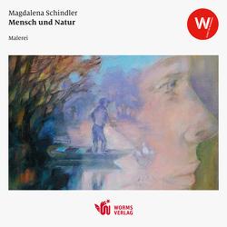 Mensch und Natur von Schinder,  Magdalena