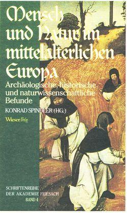 Mensch und Natur im mittelalterlichen Europa von Spindler,  Konrad