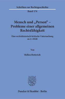 Mensch und »Person« – Probleme einer allgemeinen Rechtsfähigkeit. von Hetterich,  Hellen