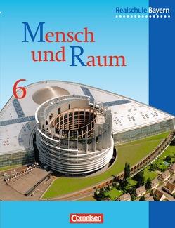 Mensch und Raum – Geographie Realschule Bayern – Bisherige Ausgabe / 6. Jahrgangsstufe – Schülerbuch von Hartl,  Martin, Meier,  Ludwig, Prusko,  Helmut, Rudyk,  Ellen