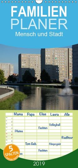 Mensch und Stadt – Familienplaner hoch (Wandkalender 2019 , 21 cm x 45 cm, hoch) von Falk,  Dietmar