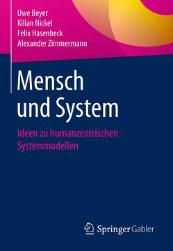 Mensch und System von Beyer,  Uwe, Hasenbeck,  Felix, Nickel,  Kilian, Zimmermann,  Alexander
