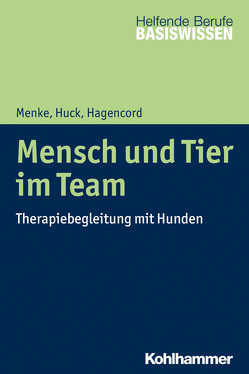 Mensch und Tier im Team von Greving,  Heinrich, Hagencord,  Rainer, Huck,  Guido, Menke,  Marion