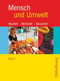 Mensch und Umwelt – Für Baden-Württemberg, Brandenburg, Sachsen-Anhalt und Thüringen / Band 1: Standard 8 – 7./8. Schuljahr – Schülerbuch von Haas,  Maria, Schmid,  Margarete