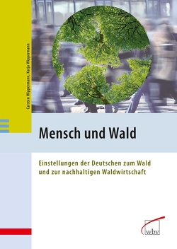 Mensch und Wald von Wippermann,  Carsten, Wippermann,  Katja